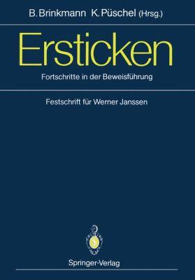 Ersticken: Fortschritte in Der Beweisf Hrung Festschrift F R Werner Janssen 9783642757587
