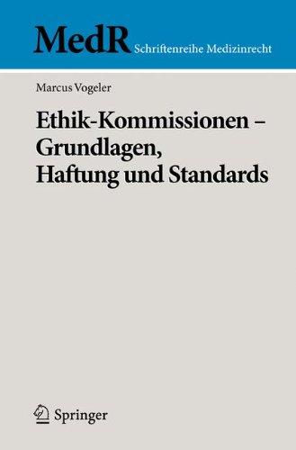 Ethik-Kommissionen - Grundlagen, Haftung Und Standards 9783642179495