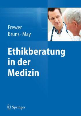 Ethikberatung in Der Medizin 9783642255960