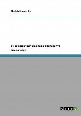 Etiket Mezhdunarodnogo Obshchenya 9783640411078