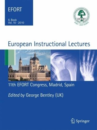 European Instructional Lectures, volume 10: 2010 11th EFORT Congress, Madrid, Spain 9783642118319