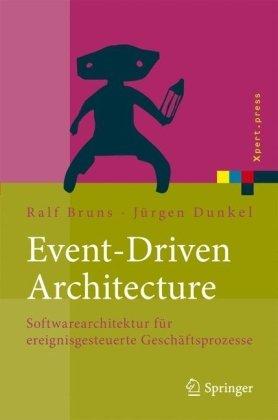 Event-Driven Architecture: Softwarearchitektur F R Ereignisgesteuerte Gesch Ftsprozesse