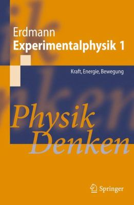 Experimentalphysik 1: Kraft, Energie, Bewegung: Physik Denken 9783642130809