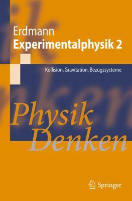 Experimentalphysik 2: Kollision, Gravitation, Bezugssysteme: Physik Denken 9783642137365
