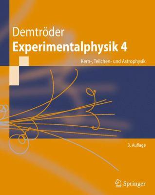 Experimentalphysik 4: Kern-, Teilchen- Und Astrophysik 9783642015977