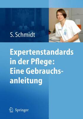 Expertenstandards in Der Pflege: Eine Gebrauchsanleitung 9783642013225