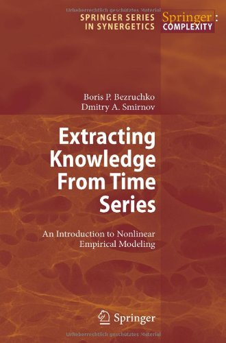 Extracting Knowledge from Time Series: An Introduction to Nonlinear Empirical Modeling 9783642126000