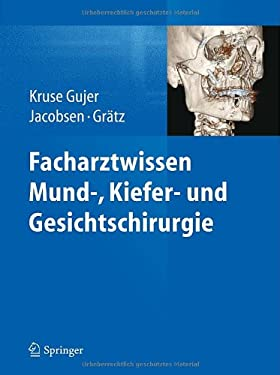 Facharztwissen Mund-, Kiefer- Und Gesichtschirurgie 9783642300028