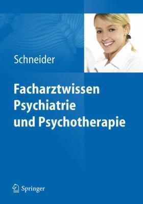 Facharztwissen Psychiatrie Und Psychotherapie 9783642171918