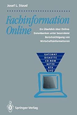 Fachinformation Online: Ein Berblick Ber Online-Datenbanken Unter Besonderer Ber Cksichtigung Von Wirtschaftsinformationen 9783642776601