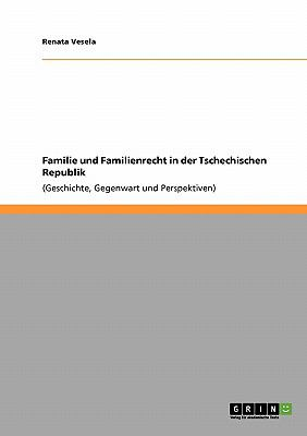 Familie Und Familienrecht in Der Tschechischen Republik 9783640451364