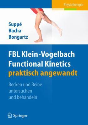 Fbl Functional Kinetics Praktisch Angewandt: Band I: Becken Und Beine Untersuchen Und Behandeln 9783642022449