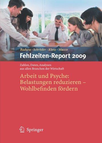 Fehlzeiten-Report 2009: Arbeit Und Psyche: Belastungen Reduzieren - Wohlbefinden F Rdern 9783642010774