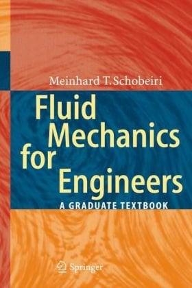 Fluid Mechanics for Engineers: A Graduate Textbook 9783642115936
