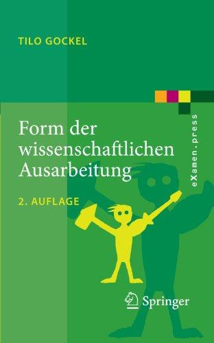 Form Der Wissenschaftlichen Ausarbeitung: Studienarbeit, Diplomarbeit, Dissertation, Konferenzbeitrag 9783642139062