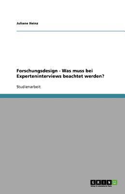 Forschungsdesign - Was Muss Bei Experteninterviews Beachtet Werden? 9783640626885