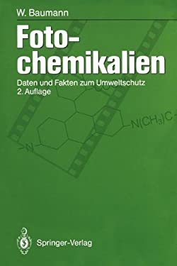 Fotochemikalien: Daten Und Fakten Zum Umweltschutz 9783642785207