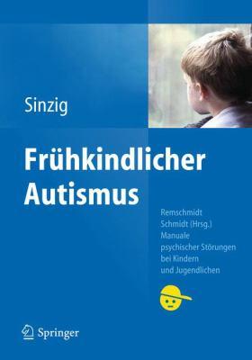 Fr Hkindlicher Autismus (1. Auflage) 9783642130700