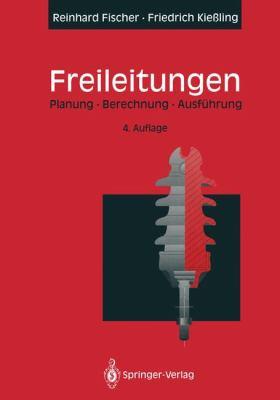 Freileitungen: Planung, Berechnung, Ausf Hrung