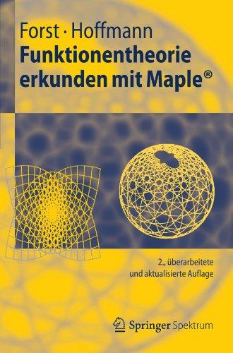 Funktionentheorie Erkunden Mit Maple 9783642294112