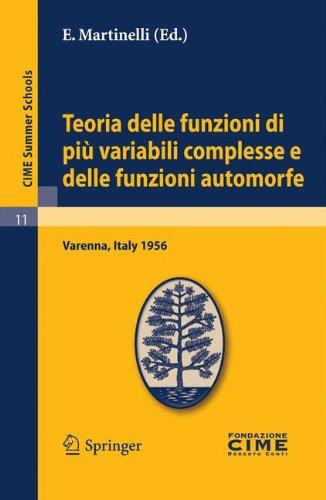 Teoria Delle Funzioni Di Pi Variabili Complesse E Delle Funzioni Automorfe: Lectures Given at a Summer School of the Centro Internazionale Matematico 9783642109218