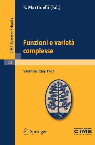Funzioni E Variet Complesse: Lectures Given at a Summer School of the Centro Internazionale Matematico Estivo (C.I.M.E.) Held in Varenna (Como), It 9783642110085