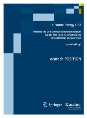 Future Energy Grid: Ikt F R Den Weg in Ein Nachhaltig-Wirtschaftliches Energiesystem 9783642278617