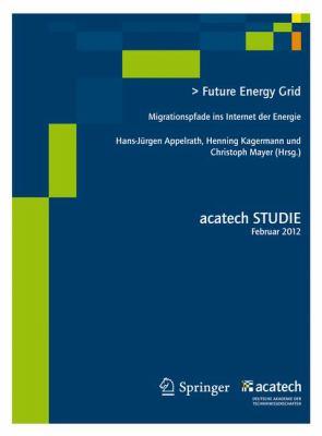 Future Energy Grid: Migrationspfade in Das Internet Der Energie 9783642278631