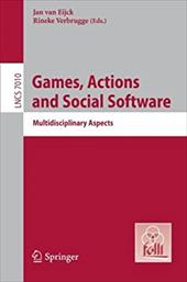 Games, Actions, and Social Software: Multidisciplinary Aspects 17827439