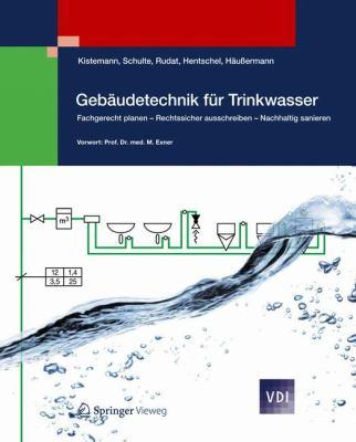Geb Udetechnik F R Trinkwasser: Fachgerecht Planen - Rechtssicher Ausschreiben - Nachhaltig Sanieren 9783642295454