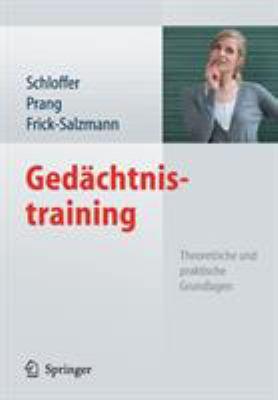 GED Chtnistraining: Theoretische Und Praktische Grundlagen 9783642010668