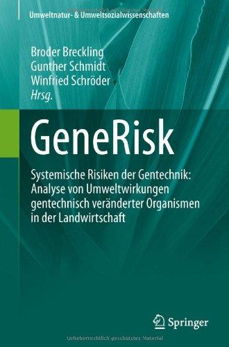 Generisk: Systemische Risiken Der Gentechnik: Analyse Von Umweltwirkungen Gentechnisch Ver Nderter Organismen in Der Landwirtsch 9783642234323
