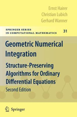 Geometric Numerical Integration: Structure-Preserving Algorithms for Ordinary Differential Equations 9783642051579