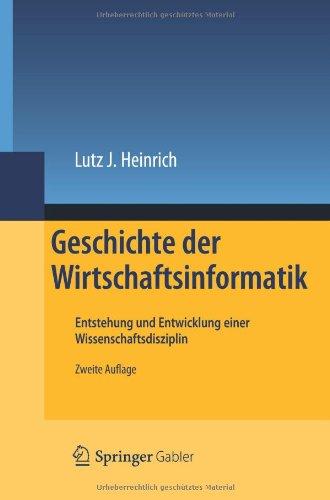 Geschichte Der Wirtschaftsinformatik: Entstehung Und Entwicklung Einer Wissenschaftsdisziplin 9783642281426