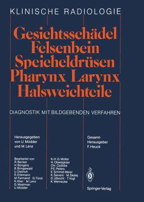 Gesichtssch del Felsenbein Speicheldr Sen Pharynx Larynx Halsweichteile: Diagnostik Mit Bildgebenden Verfahren 9783642718038