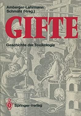 Gifte: Geschichte Der Toxikologie 9783642710476