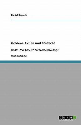 Goldene Aktien Und Eg-Recht 9783640332335