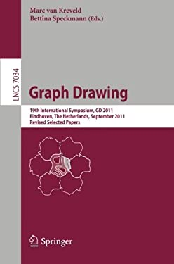 Graph Drawing: 19th International Symposium, GD 2011, Eindhoven, the Netherlands, September 21-23, 2011, Revised Selected Papers 9783642258770