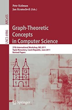 Graph-Theoretic Concepts in Computer Science: 37th International Workshop, Wg 2011, Tepl Monastery, Czech Republic, June 21-24, 2011, Revised Papers 9783642258695