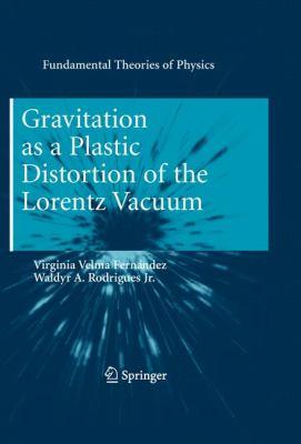 Gravitation as a Plastic Distortion of the Lorentz Vacuum 9783642135880