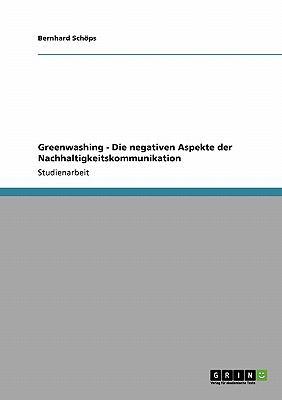 Greenwashing - Die Negativen Aspekte Der Nachhaltigkeitskommunikation 9783640437740