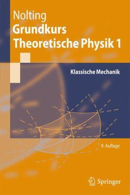 Grundkurs Theoretische Physik 1: Klassische Mechanik 9783642129476