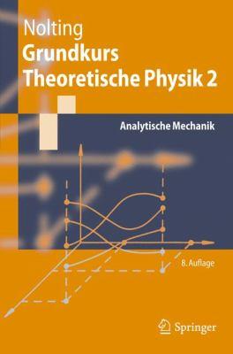 Grundkurs Theoretische Physik 2: Analytische Mechanik 9783642129490