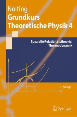 Grundkurs Theoretische Physik 4: Spezielle Relativitatstheorie, Thermodynamik 9783642016035