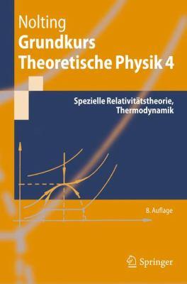 Grundkurs Theoretische Physik 4: Spezielle Relativit Tstheorie, Thermodynamik 9783642244803
