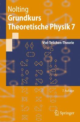 Grundkurs Theoretische Physik 7: Viel-Teilchen-Theorie 9783642016059