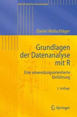 Grundlagen Der Datenanalyse Mit R: Eine Anwendungsorientierte Einf Hrung 9783642257995