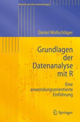 Grundlagen Der Datenanalyse Mit R: Eine Anwendungsorientierte Einf Hrung 9783642122279