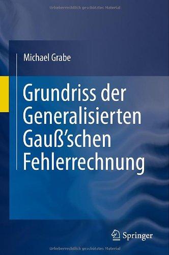 Grundriss Der Generalisierten Gau 'Schen Fehlerrechnung 9783642178214