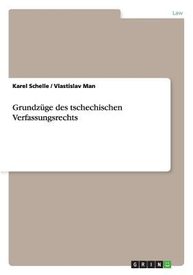 Grundz GE Des Tschechischen Verfassungsrechts 9783640844340